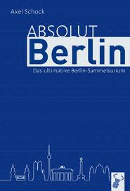 Absolut Berlin - Axel Schock