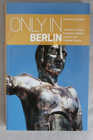 Only in Berlin from Duncan J.D. Smith